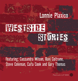 lonnie Plaxico's - West Side Stories w/ Special Guests Cassandra Wilson, Ravi Coltrane, Steve Coleman, Carla Cook and Gary Thomas